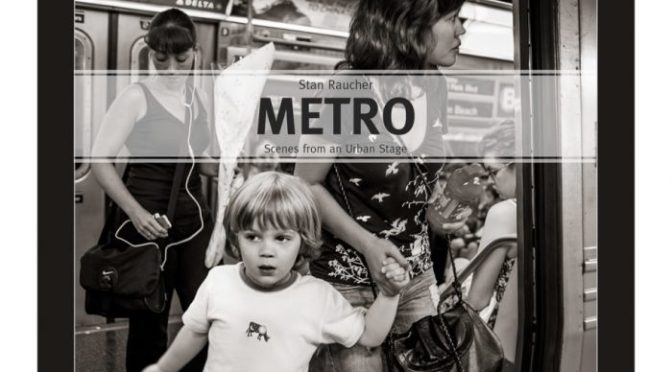 Book review :  Metro: Scenes from an Urban Stage by Stan Raucher