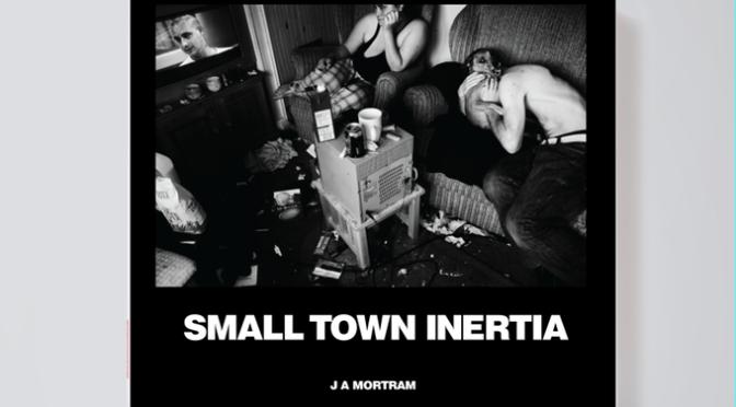 Small Town Inertia photo book project – J A Mortram